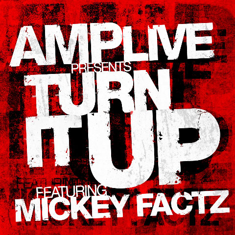 "Song: Amp Live – ""Turn It Up"" Feat. Mickey Factz"