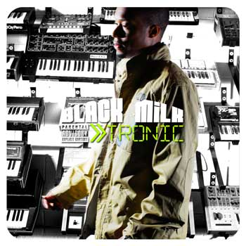 Black Milk - Tronic (2008) BlackMilk0