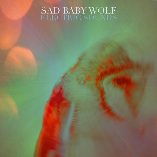 MP3: Sad Baby Wolf Announce Debut Electric Sounds
