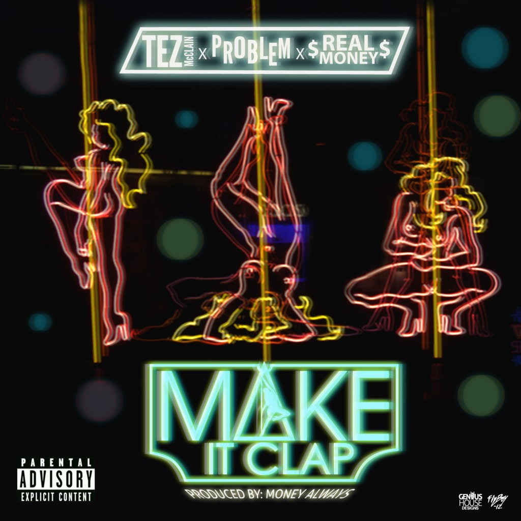 Tez McClain- MAKE IT CLAP