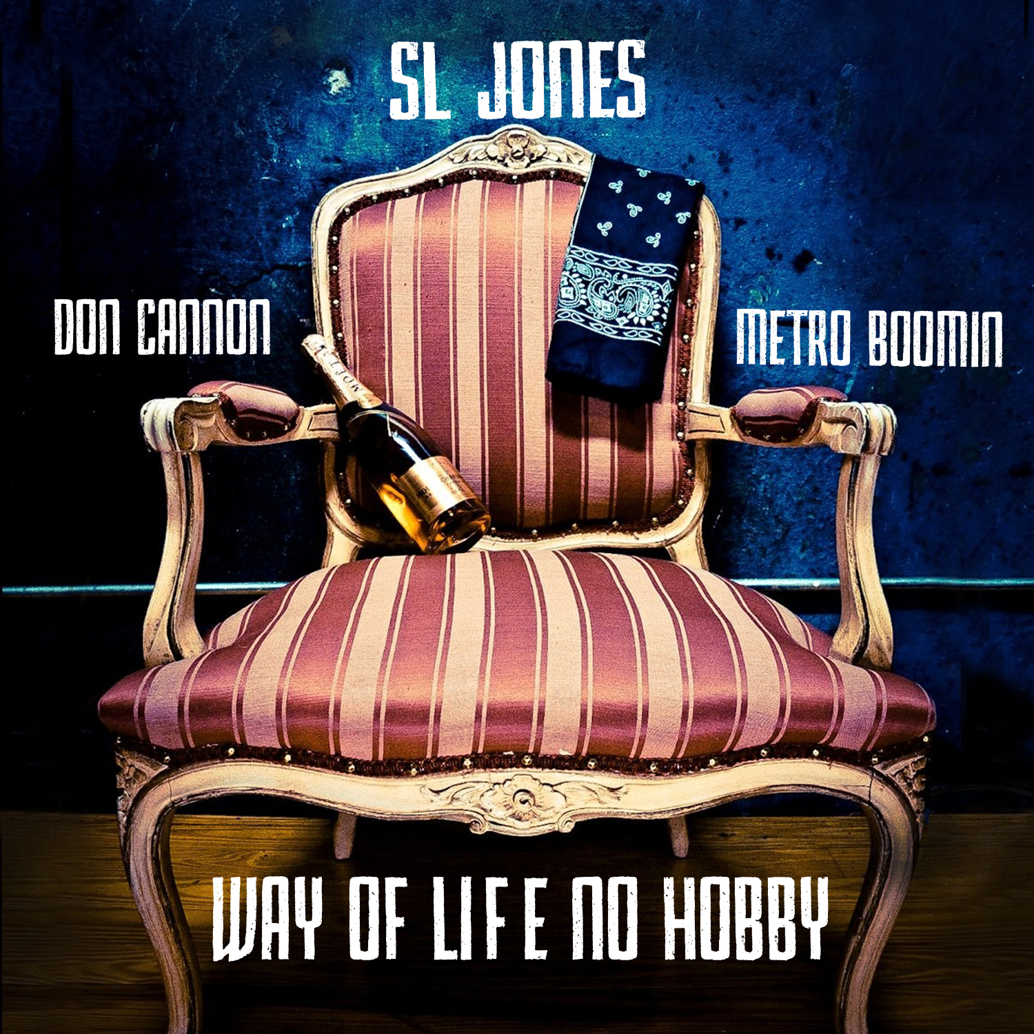 SL Jones – Way Of Life No Hobby (Hosted By Don Cannon)