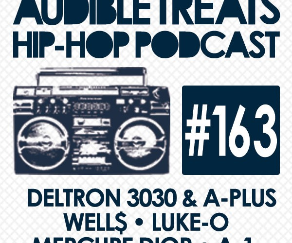 New Audible Treats Hip-Hop Podcast 163 Features Deltron 3030 x A-Plus, Well$, Luke-O, MerCure Dior, and A-1