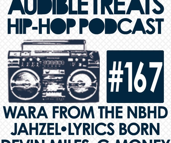New Audible Treats Hip-Hop Podcast 167 Features Lyrics Born, Jahzel, Devin Miles, Wara From The NBHD, and C-Money