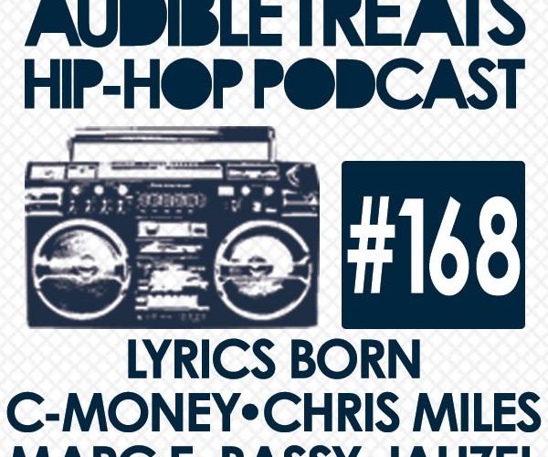 New Audible Treats Hip-Hop Podcast 168 Features C-Money, Marc E. Bassy, Jahzel, Chris Miles, and Lyrics Born