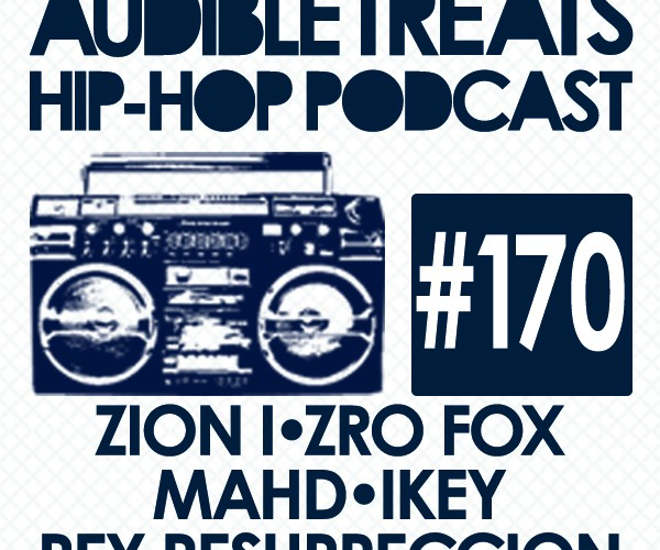New Audible Treats Hip-Hop Podcast 170 Features Zion I, MAHD, Ikey, Rey Resurreccion, and ZRO FOX