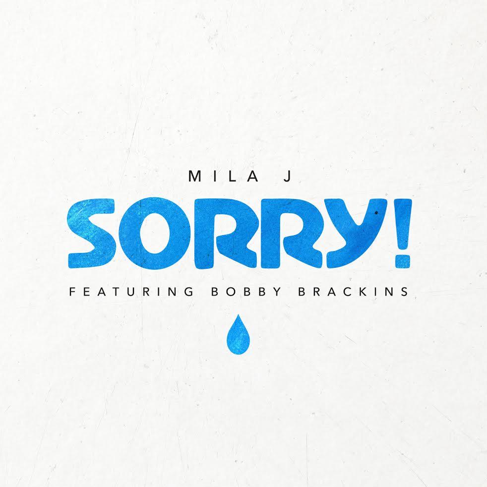 Mila J (ft. Bobby Brackins) - Sorry