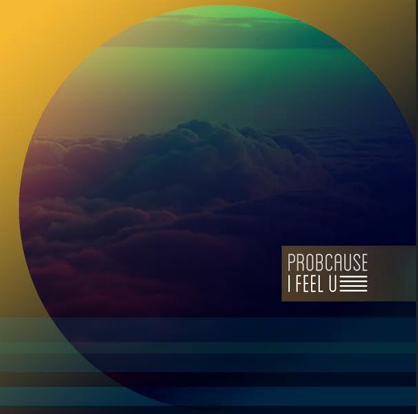 ProbCause - I Feel U