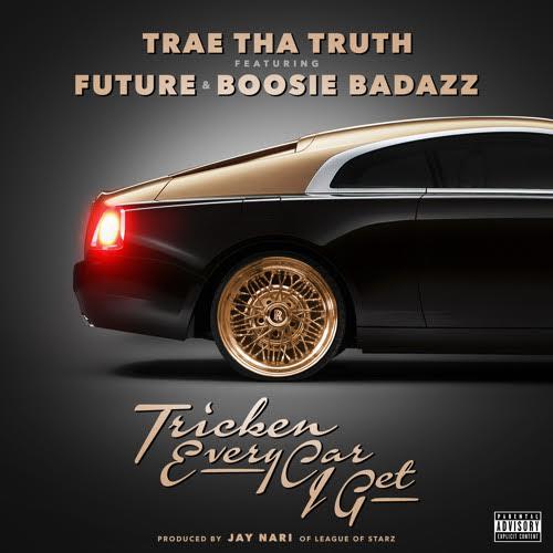 trae tha truth - tricken every car I get