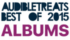 Best Albums of 2015 – Audible Treats Contenders