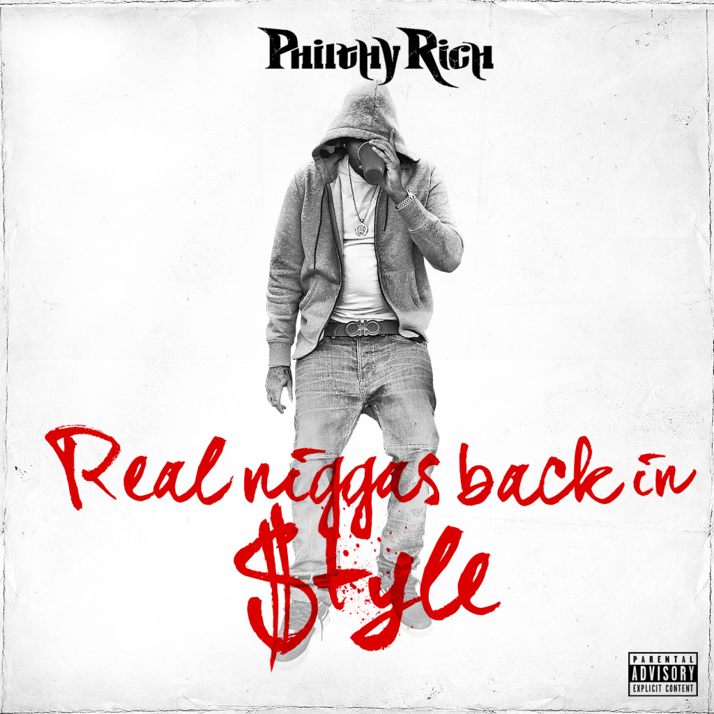 Philthy Rich - Real Niggas Back In Style - Cover - 1Big