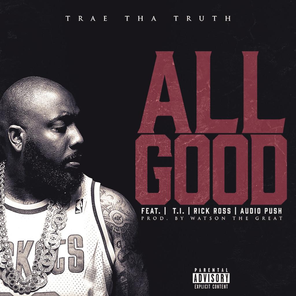 TraeThaTruth-AllGood