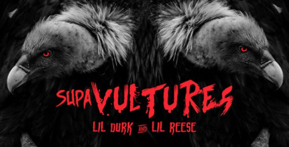 Chitown Street Heroes Lil Durk and Lil Reese Collaborative Supa Vultures EP, Debuted by Noisey